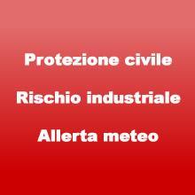 Protezione Civile - Allerta meteo - Rischio Industriale